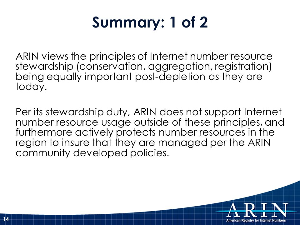 ARIN views the principles of Internet number resource stewardship (conservation, aggregation, registration) being equally important post-depletion as they are today.