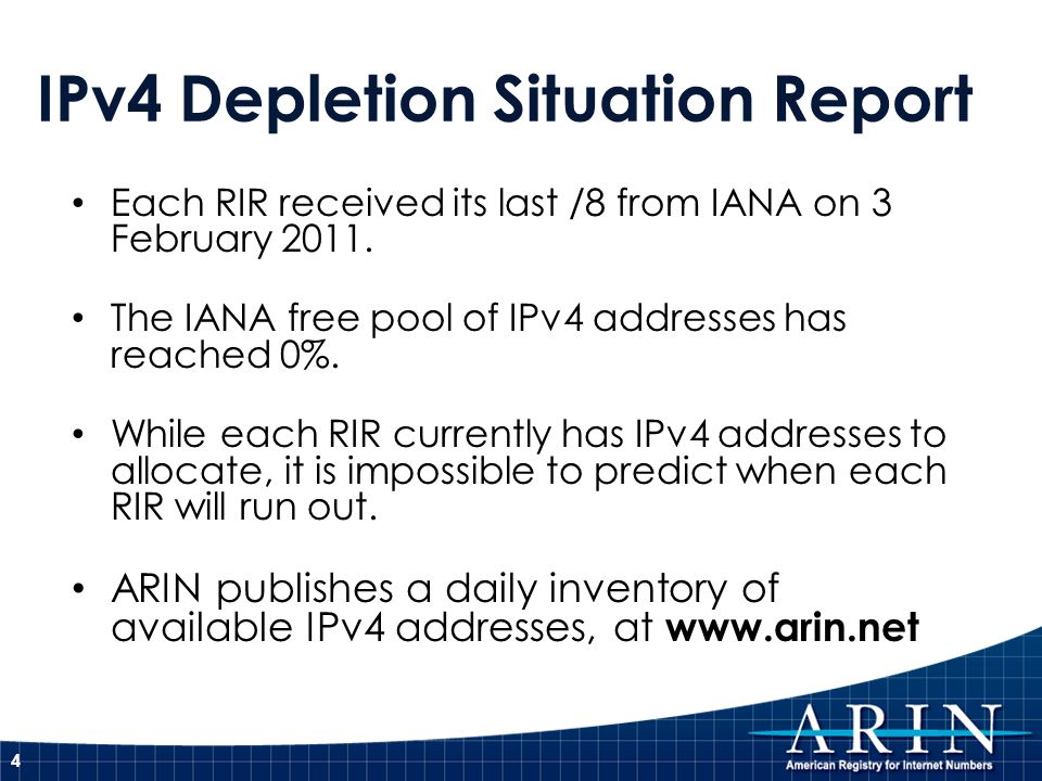 IPv4 Depletion Situation Report Each RIR received its last /8 from IANA on 3 February 2011.