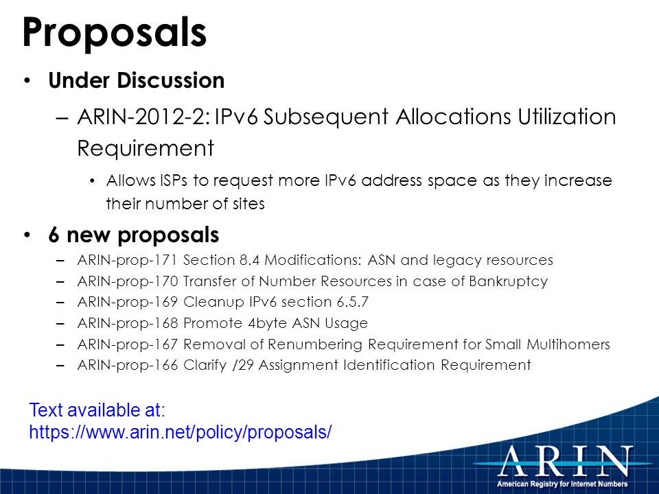 Proposals Under Discussion – ARIN-2012-2: IPv6 Subsequent Allocations Utilization Requirement Allows ISPs to request more IPv6 address space as they i