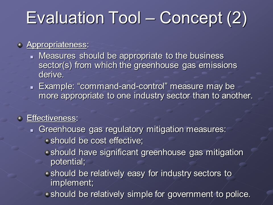 Evaluation Tool – Concept (2) Appropriateness: Measures should be appropriate to the business sector(s) from which the greenhouse gas emissions derive.