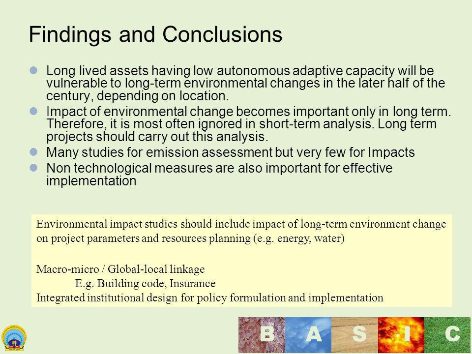 Maulana Azad National Institute of Technology, Bhopal, India BASI C Findings and Conclusions Long lived assets having low autonomous adaptive capacity