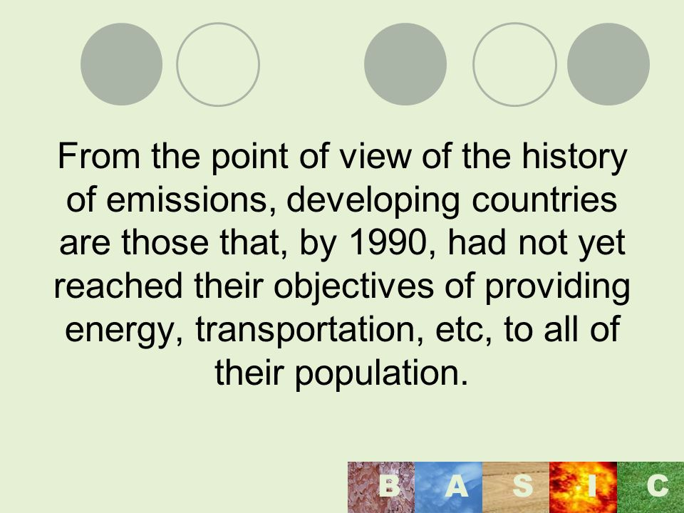 From the point of view of the history of emissions, developing countries are those that, by 1990, had not yet reached their objectives of providing en