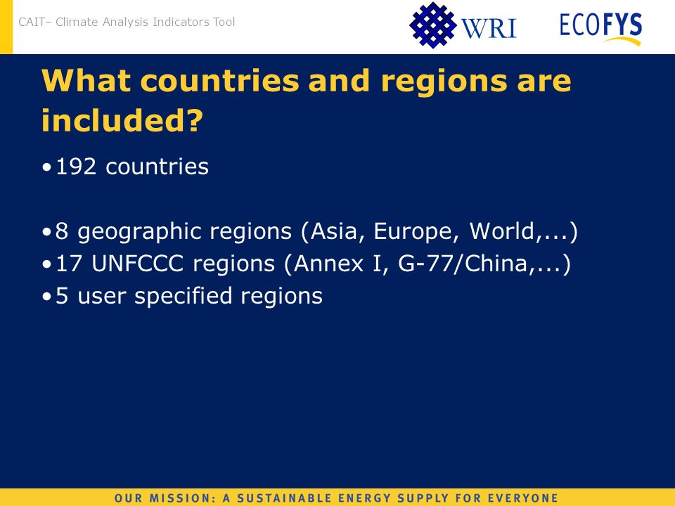 CAIT– Climate Analysis Indicators Tool WRI What countries and regions are included.