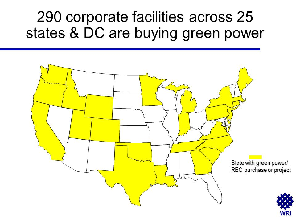 WRI 290 corporate facilities across 25 states & DC are buying green power State with green power/ REC purchase or project