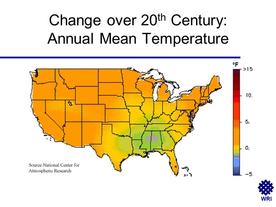 WRI Change over 20 th Century: Annual Mean Temperature ºF