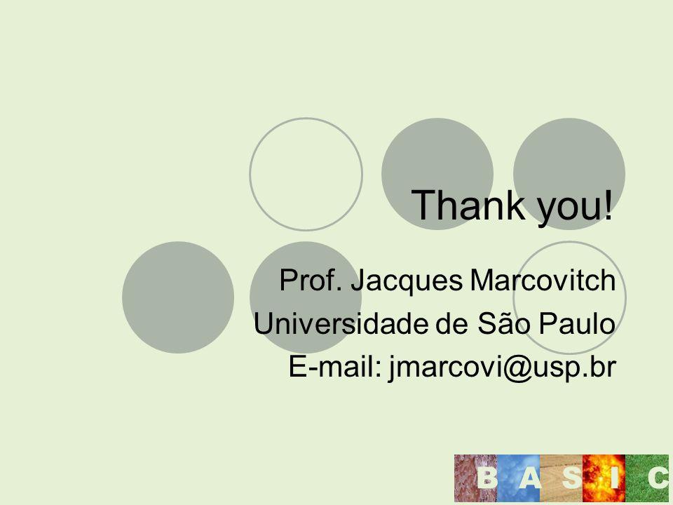 Thank you! Prof. Jacques Marcovitch Universidade de São Paulo E-mail: jmarcovi@usp.br BASIC