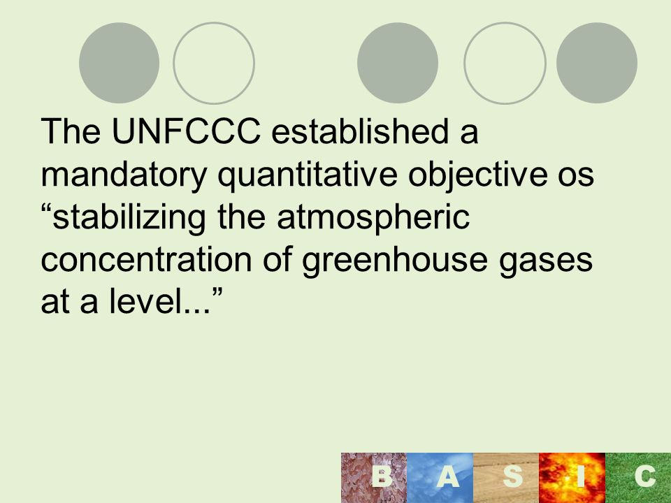 The UNFCCC established a mandatory quantitative objective os stabilizing the atmospheric concentration of greenhouse gases at a level...
