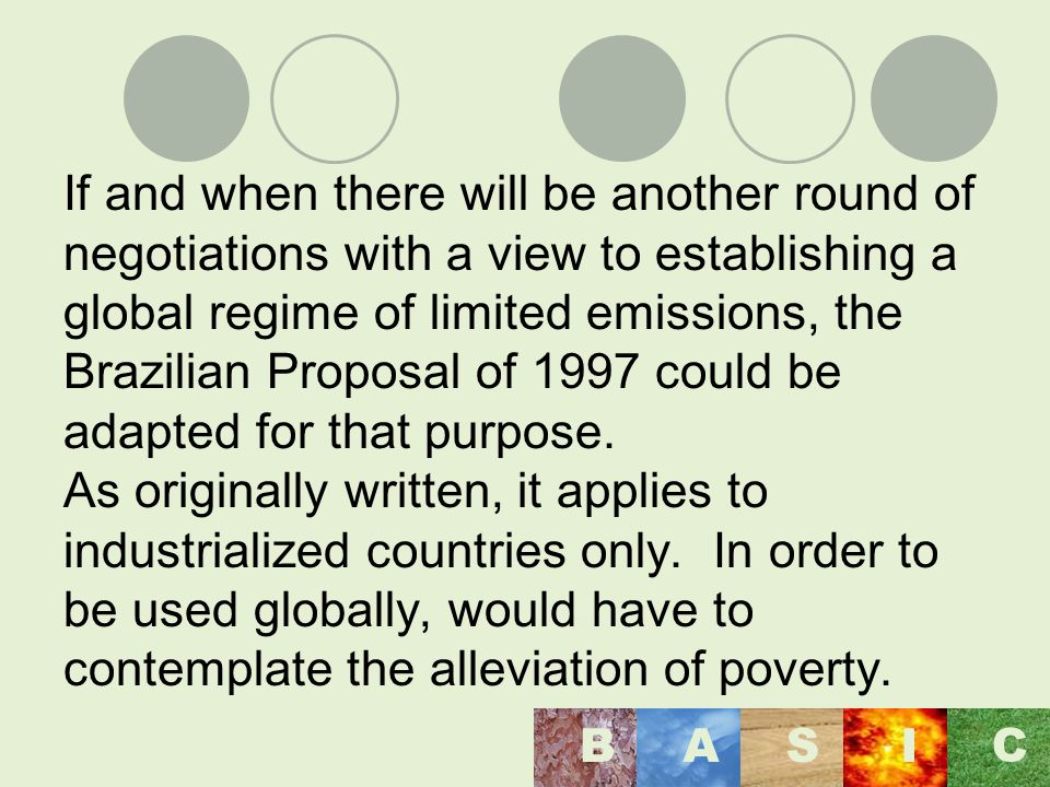 If and when there will be another round of negotiations with a view to establishing a global regime of limited emissions, the Brazilian Proposal of 1997 could be adapted for that purpose.