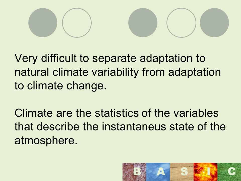 Very difficult to separate adaptation to natural climate variability from adaptation to climate change.