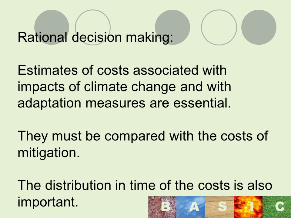 Rational decision making: Estimates of costs associated with impacts of climate change and with adaptation measures are essential.