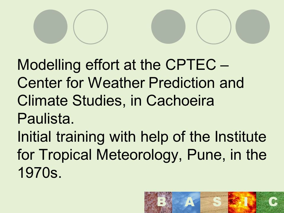 Modelling effort at the CPTEC – Center for Weather Prediction and Climate Studies, in Cachoeira Paulista.