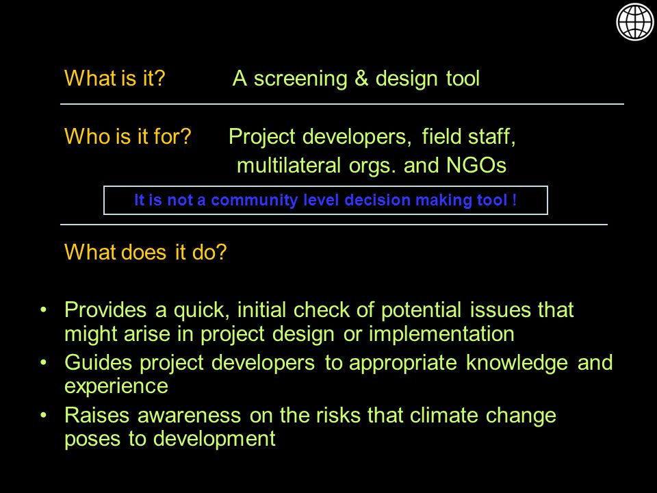 What is it. A screening & design tool Who is it for.