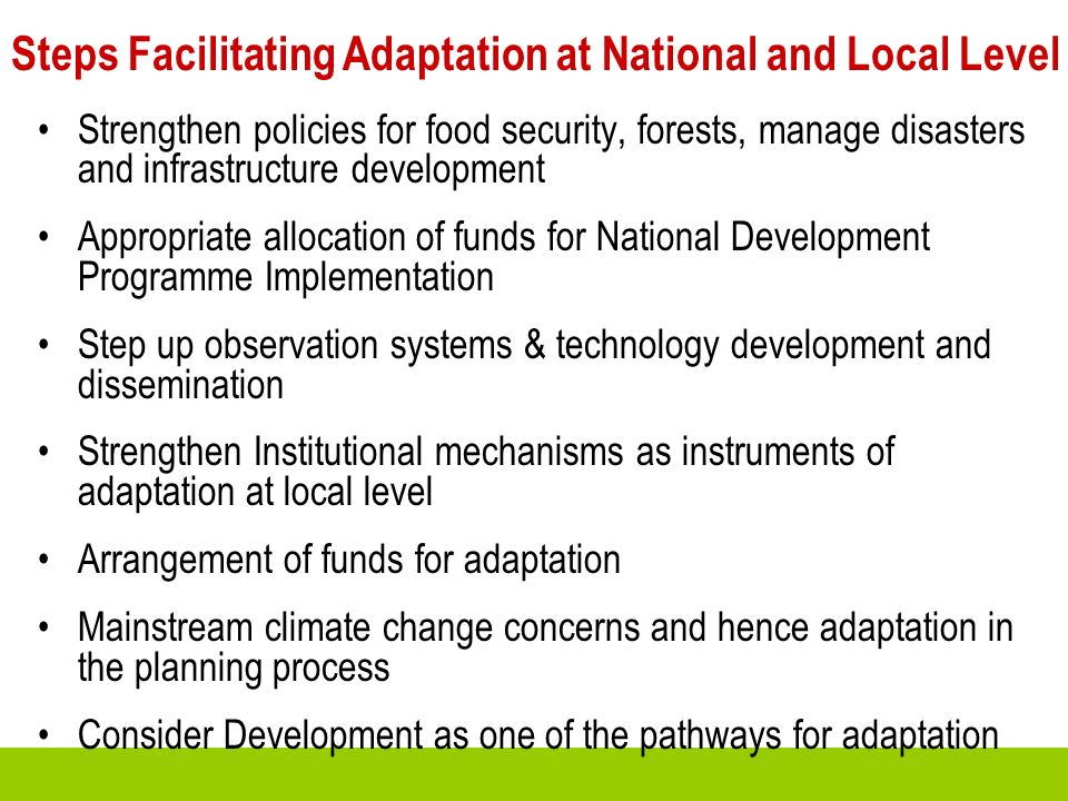 Strengthen policies for food security, forests, manage disasters and infrastructure development Appropriate allocation of funds for National Developme