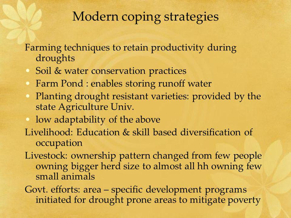 Modern coping strategies Farming techniques to retain productivity during droughts Soil & water conservation practices Farm Pond : enables storing run