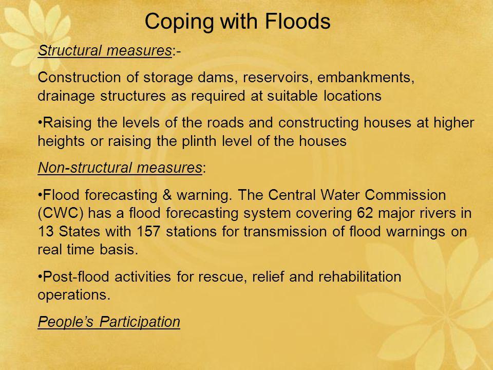 Case study : Measures taken by Jagatsinghpur in Orissa (worst flood affected in 2001) Heights of embankments raised by 3-4 ft Repairing jobs of weak points of embankment was taken up by govt.