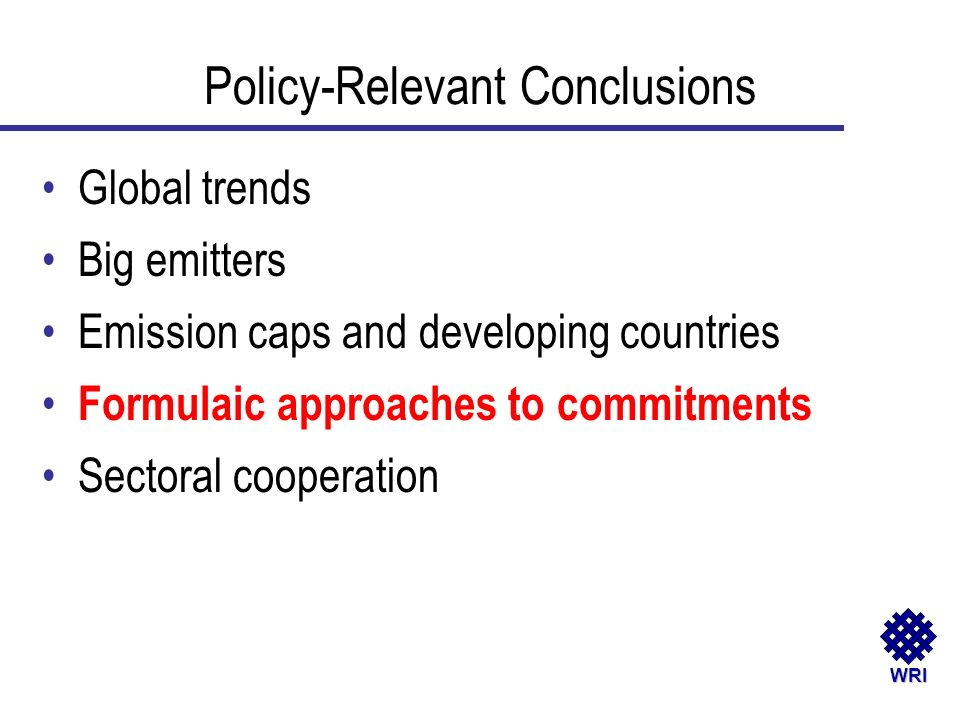 WRI Global trends Big emitters Emission caps and developing countries Formulaic approaches to commitments Sectoral cooperation Policy-Relevant Conclus