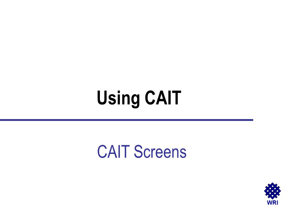 WRI CAIT Screens Using CAIT