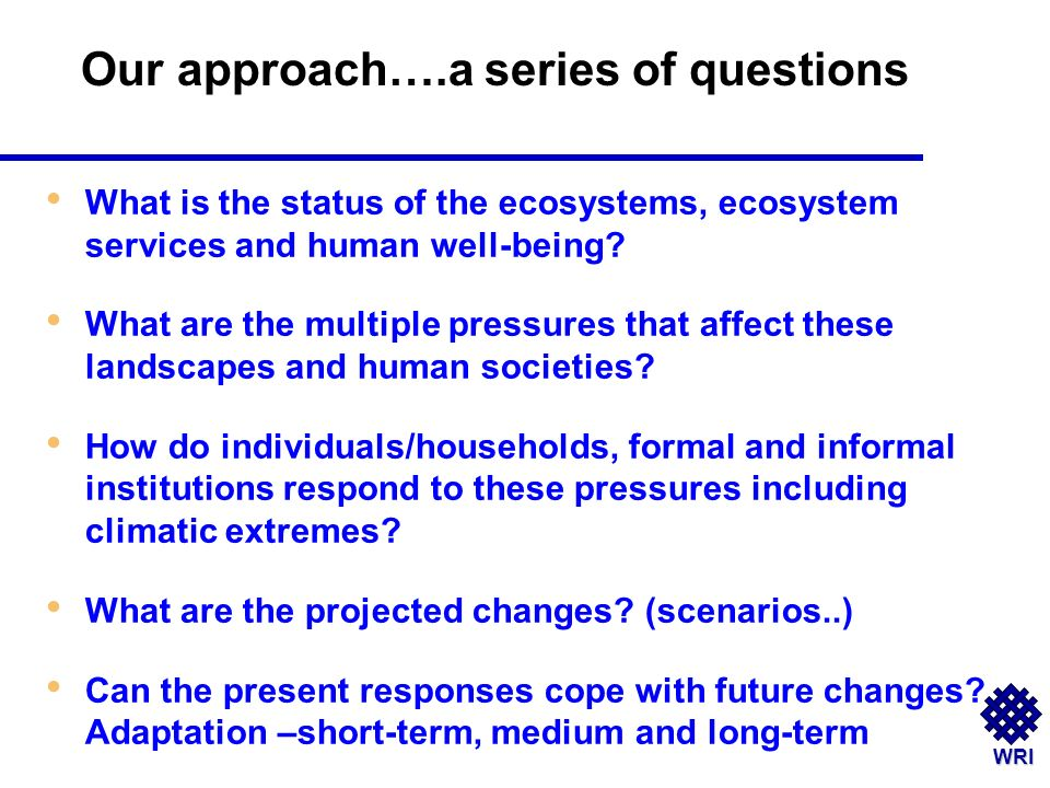 WRI What is the status of the ecosystems, ecosystem services and human well-being.