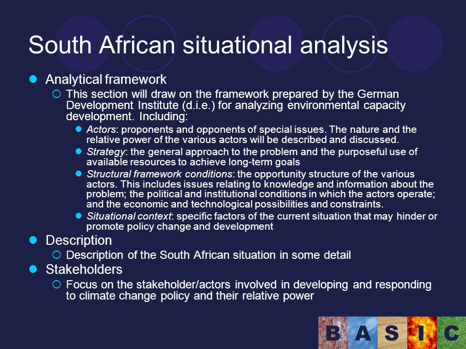 BASIC South African situational analysis Analytical framework This section will draw on the framework prepared by the German Development Institute (d.i.e.) for analyzing environmental capacity development.