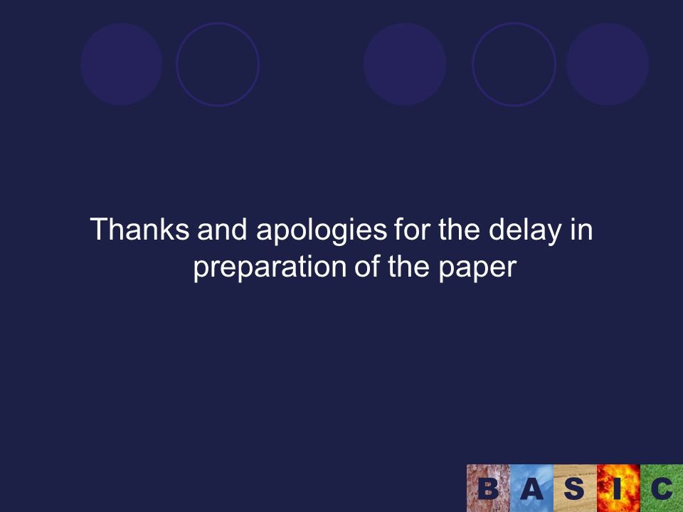 BASIC Thanks and apologies for the delay in preparation of the paper