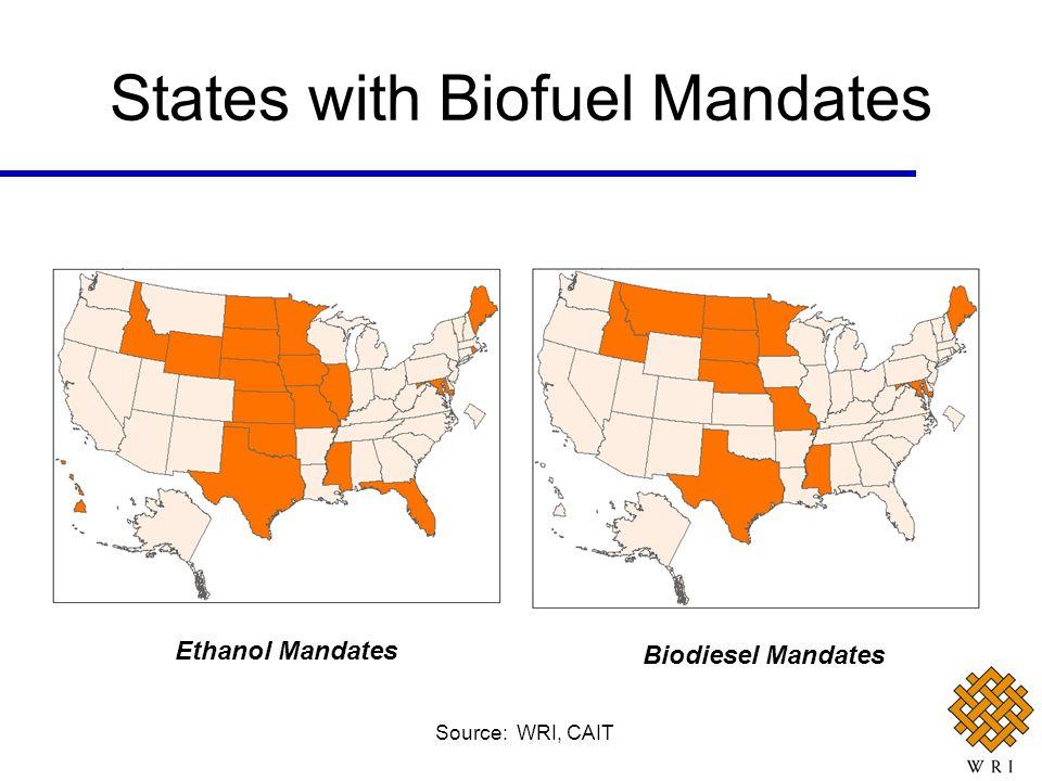 States with Biofuel Mandates Source: WRI, CAIT Ethanol Mandates Biodiesel Mandates