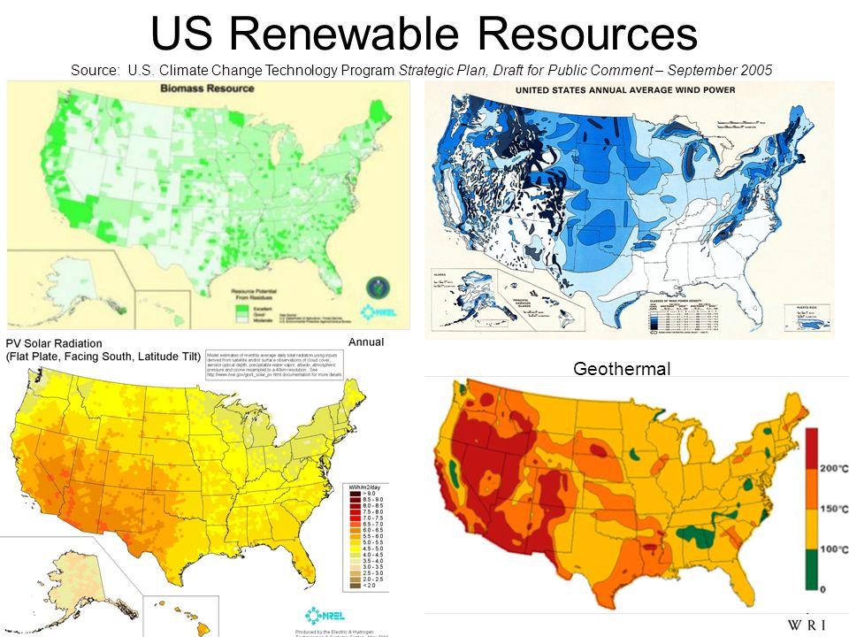 US Renewable Resources Geothermal Source: U.S. Climate Change Technology Program Strategic Plan, Draft for Public Comment – September 2005