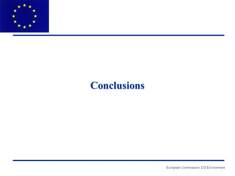 European Commission: DG Environment Conclusions
