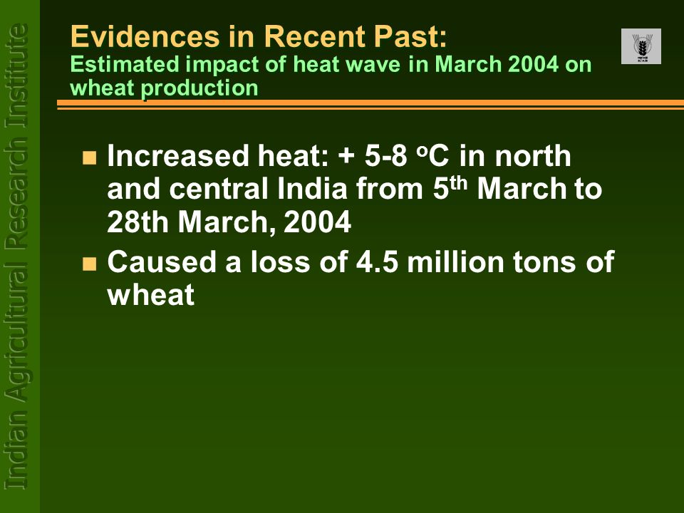 Evidences in Recent Past: Estimated impact of heat wave in March 2004 on wheat production Evidences in Recent Past: Estimated impact of heat wave in M