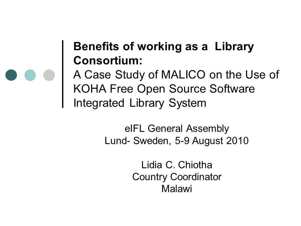 Background o The University of Malawi (UNIMA) the biggest member of MALICO with five colleges has been using Library.