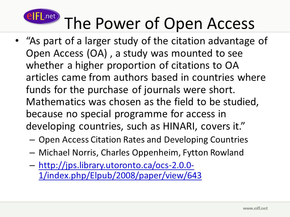 The Power of Open Access As part of a larger study of the citation advantage of Open Access (OA), a study was mounted to see whether a higher proportion of citations to OA articles came from authors based in countries where funds for the purchase of journals were short.