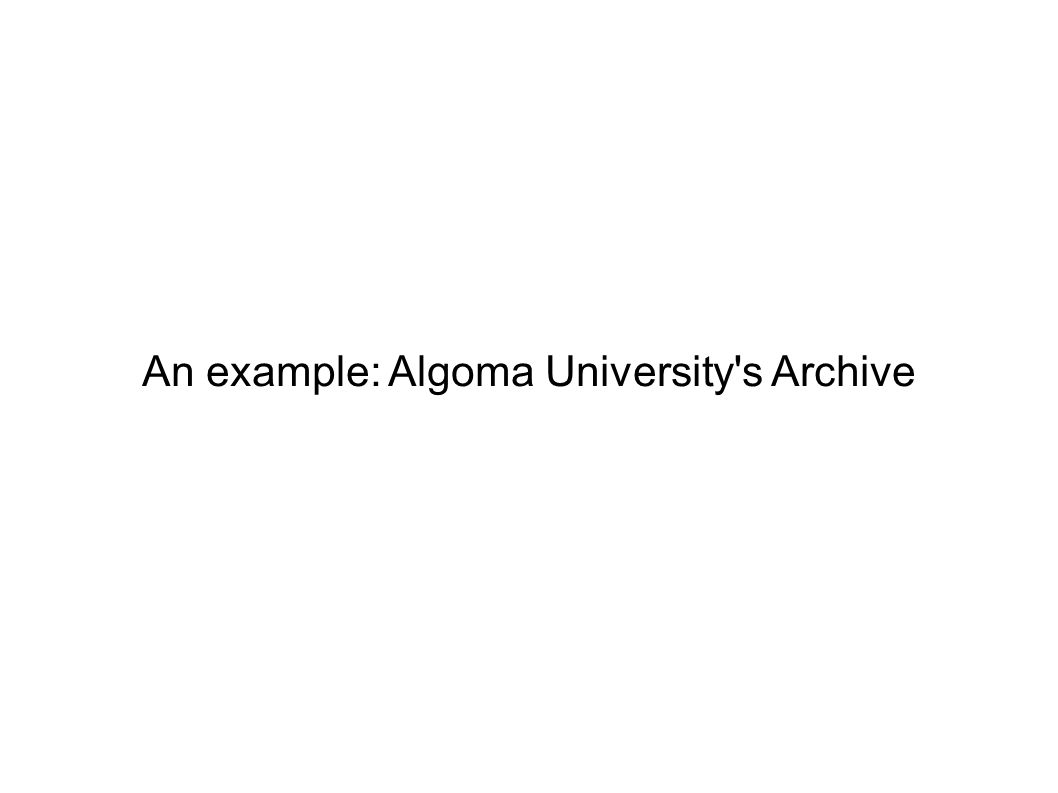An example: Algoma University s Archive