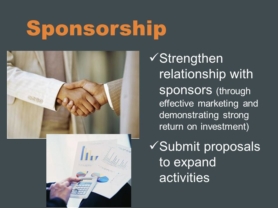 Sponsorship Strengthen relationship with sponsors (through effective marketing and demonstrating strong return on investment) Submit proposals to expa