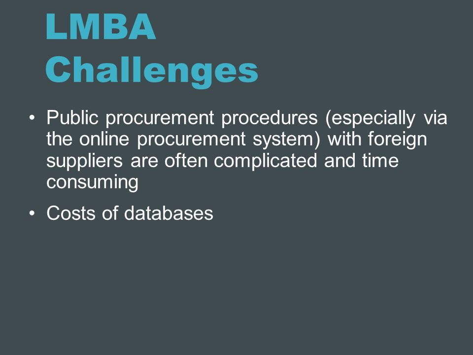 LMBA Challenges Public procurement procedures (especially via the online procurement system) with foreign suppliers are often complicated and time con