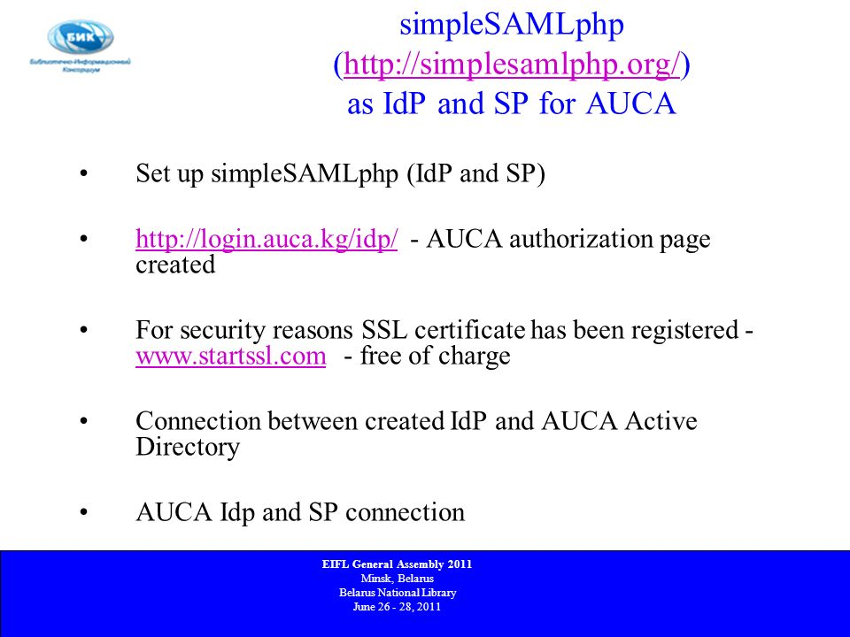 simpleSAMLphp (http://simplesamlphp.org/) as IdP and SP for AUCAhttp://simplesamlphp.org/ Set up simpleSAMLphp (IdP and SP) http://login.auca.kg/idp/