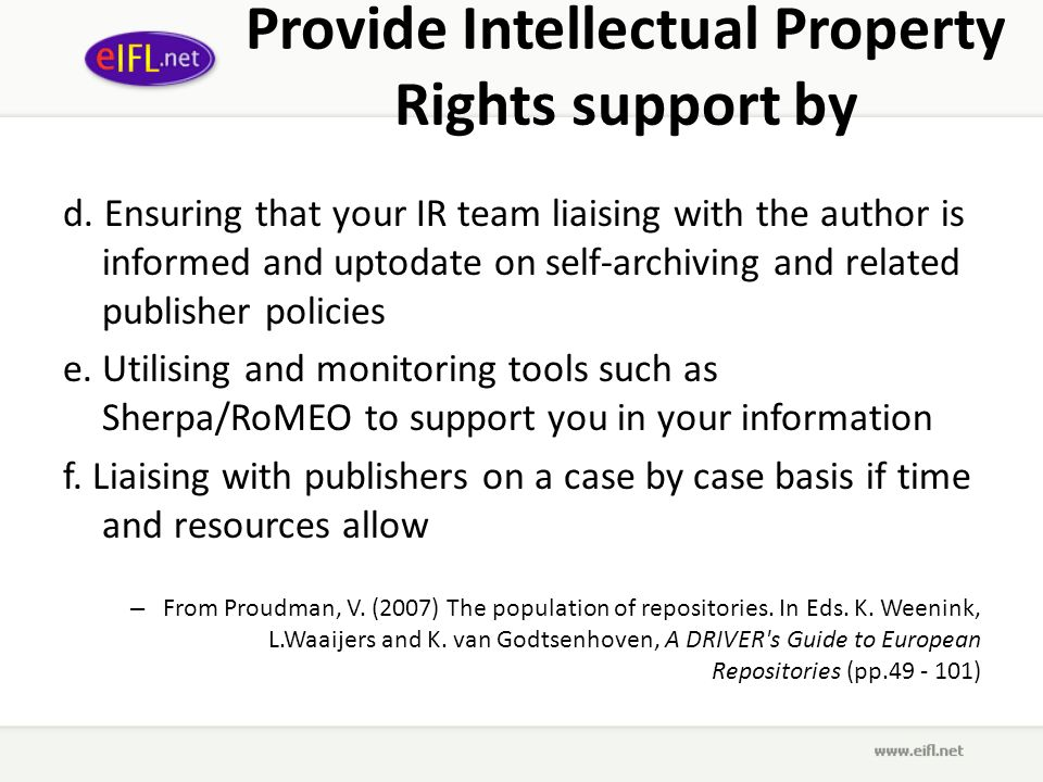 Provide Intellectual Property Rights support by d. Ensuring that your IR team liaising with the author is informed and uptodate on self-archiving and