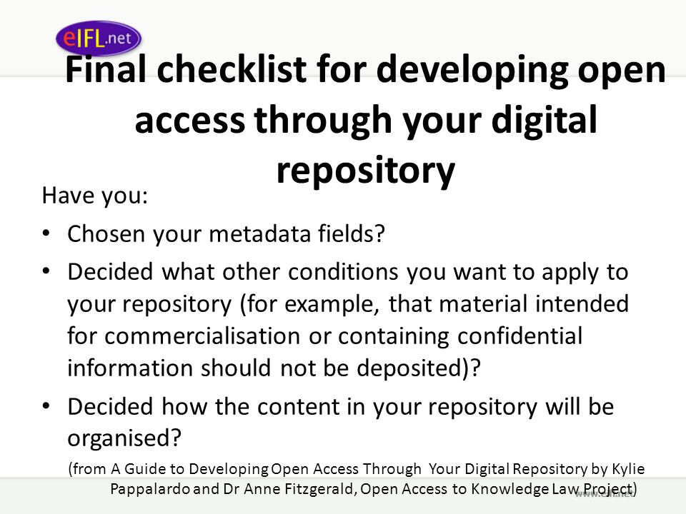 Final checklist for developing open access through your digital repository Have you: Chosen your metadata fields.