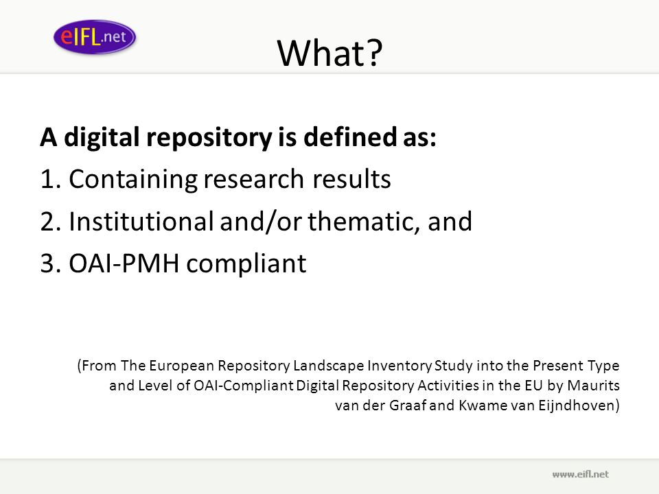 What. A digital repository is defined as: 1. Containing research results 2.