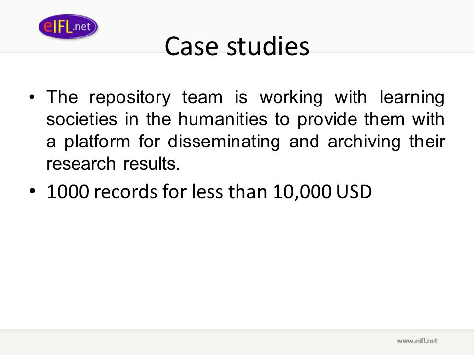 Case studies The repository team is working with learning societies in the humanities to provide them with a platform for disseminating and archiving their research results.