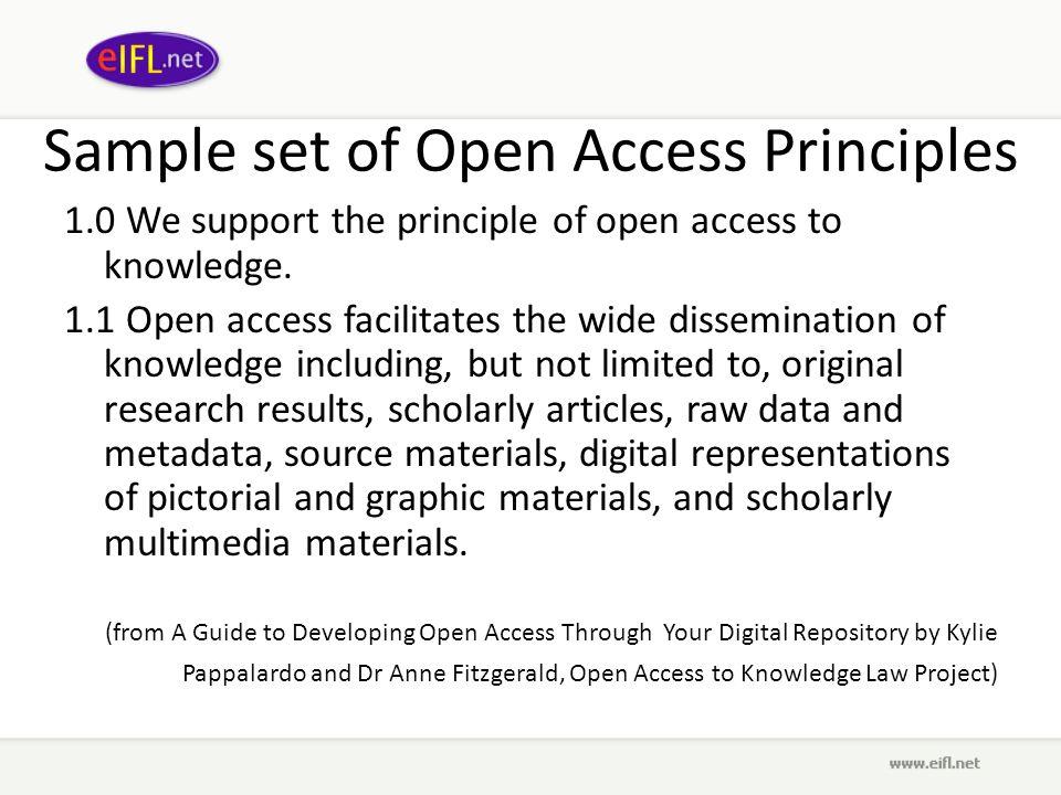 Sample set of Open Access Principles 1.0 We support the principle of open access to knowledge.