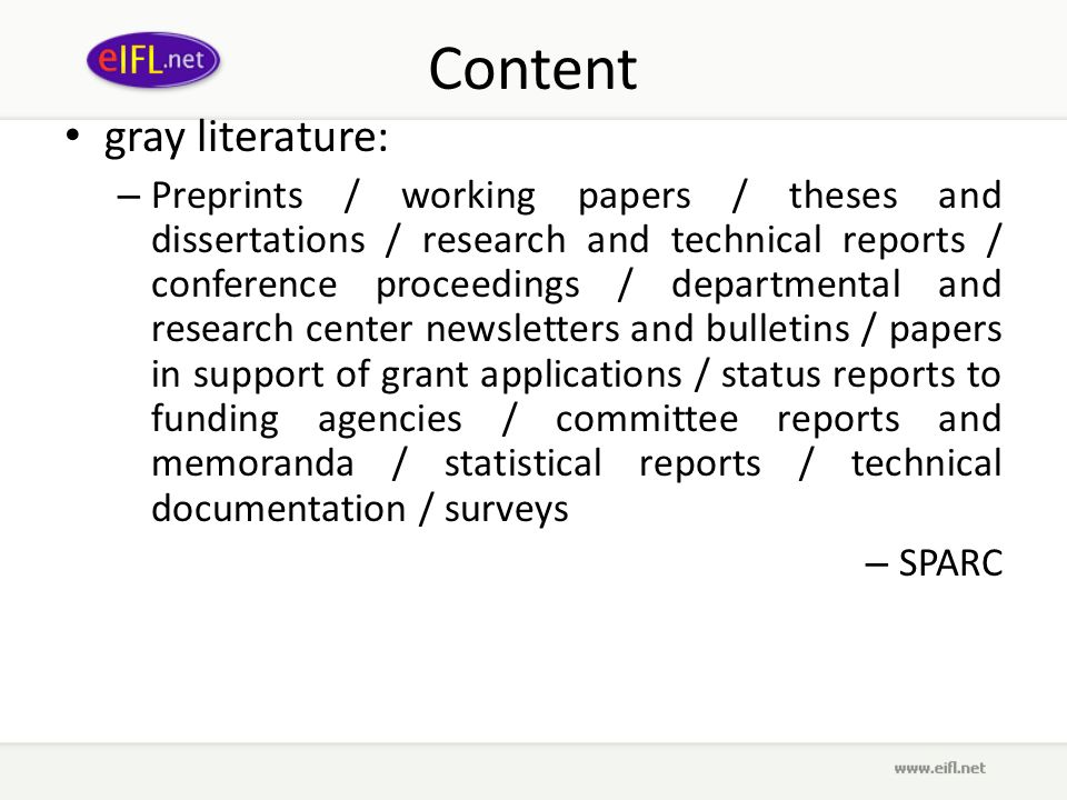 Content gray literature: – Preprints / working papers / theses and dissertations / research and technical reports / conference proceedings / departmen