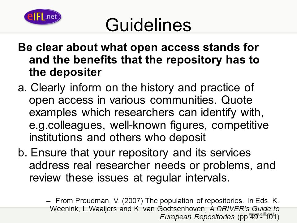 Guidelines Be clear about what open access stands for and the benefits that the repository has to the depositer a.