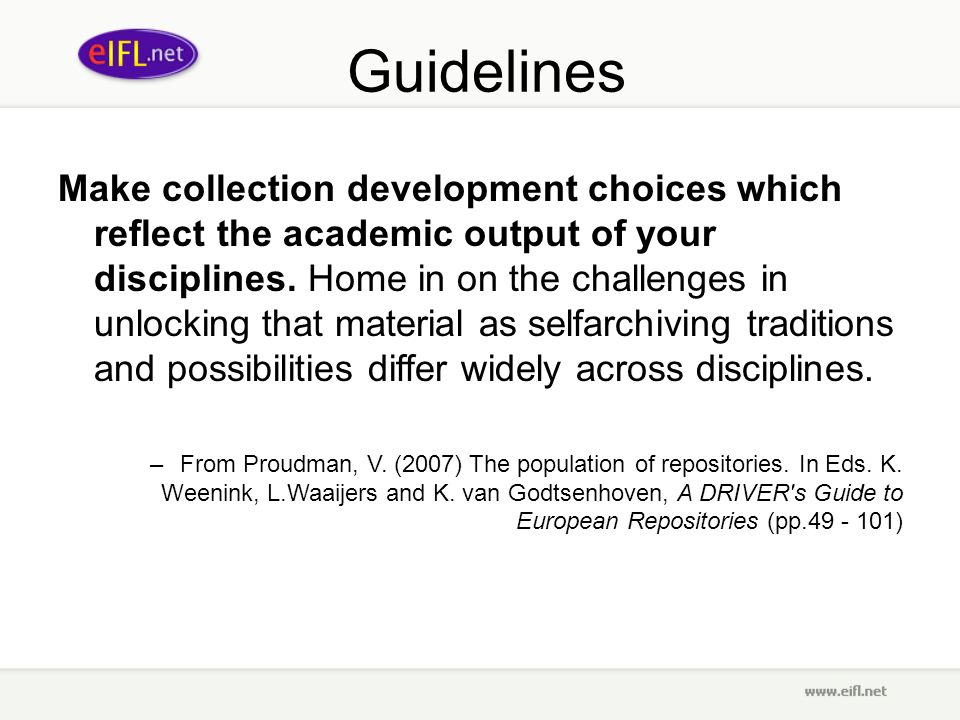 Guidelines Make collection development choices which reflect the academic output of your disciplines. Home in on the challenges in unlocking that mate