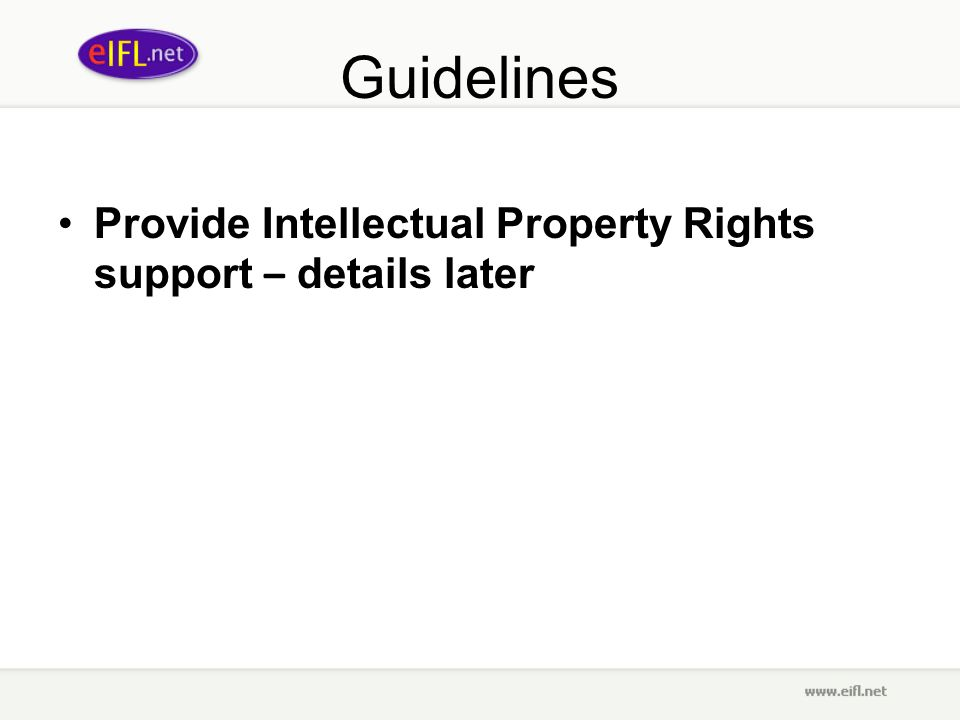 Guidelines Provide Intellectual Property Rights support – details later