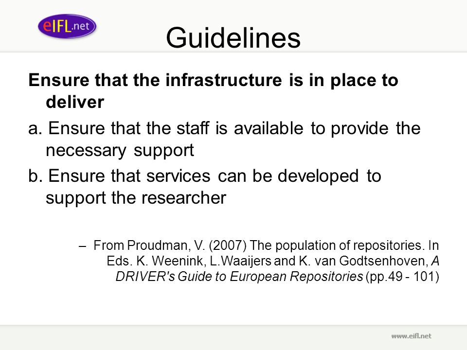 Guidelines Ensure that the infrastructure is in place to deliver a. Ensure that the staff is available to provide the necessary support b. Ensure that