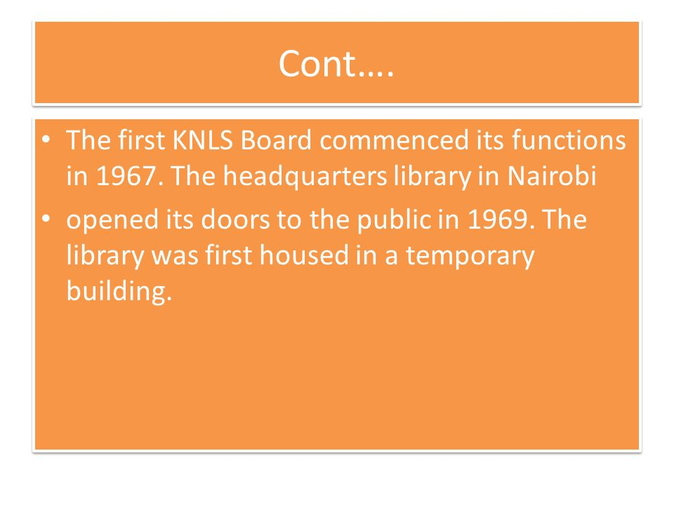 Cont…. The first KNLS Board commenced its functions in 1967.