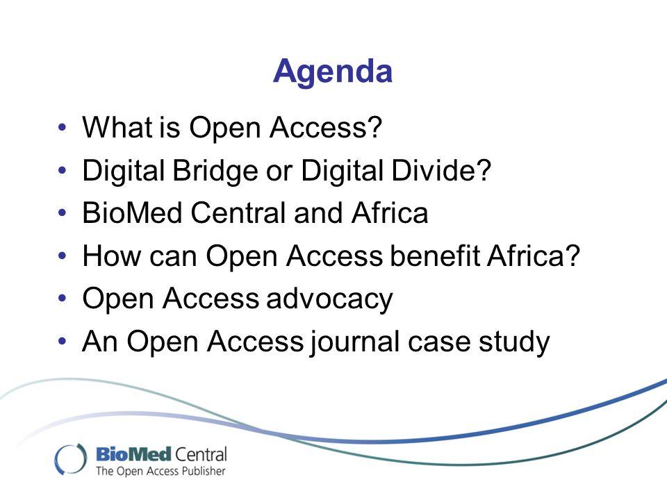Agenda What is Open Access. Digital Bridge or Digital Divide.