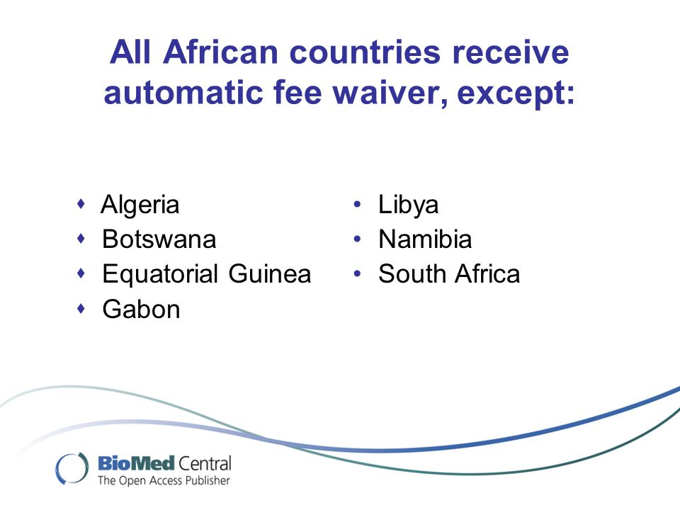 All African countries receive automatic fee waiver, except: Libya Namibia South Africa Algeria Botswana Equatorial Guinea Gabon