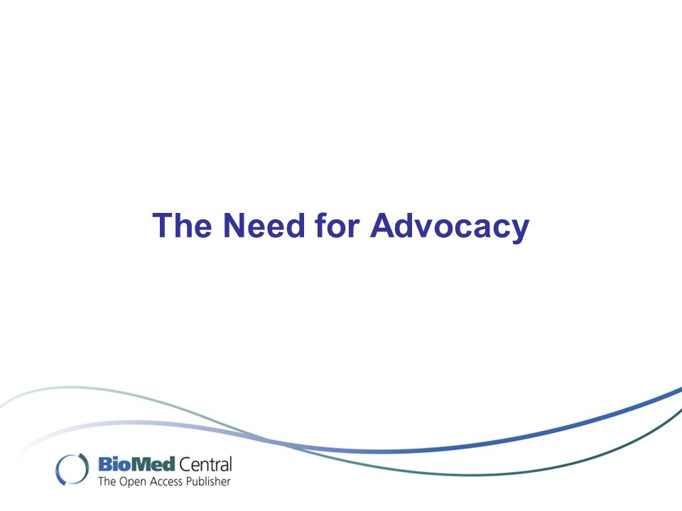 The Need for Advocacy