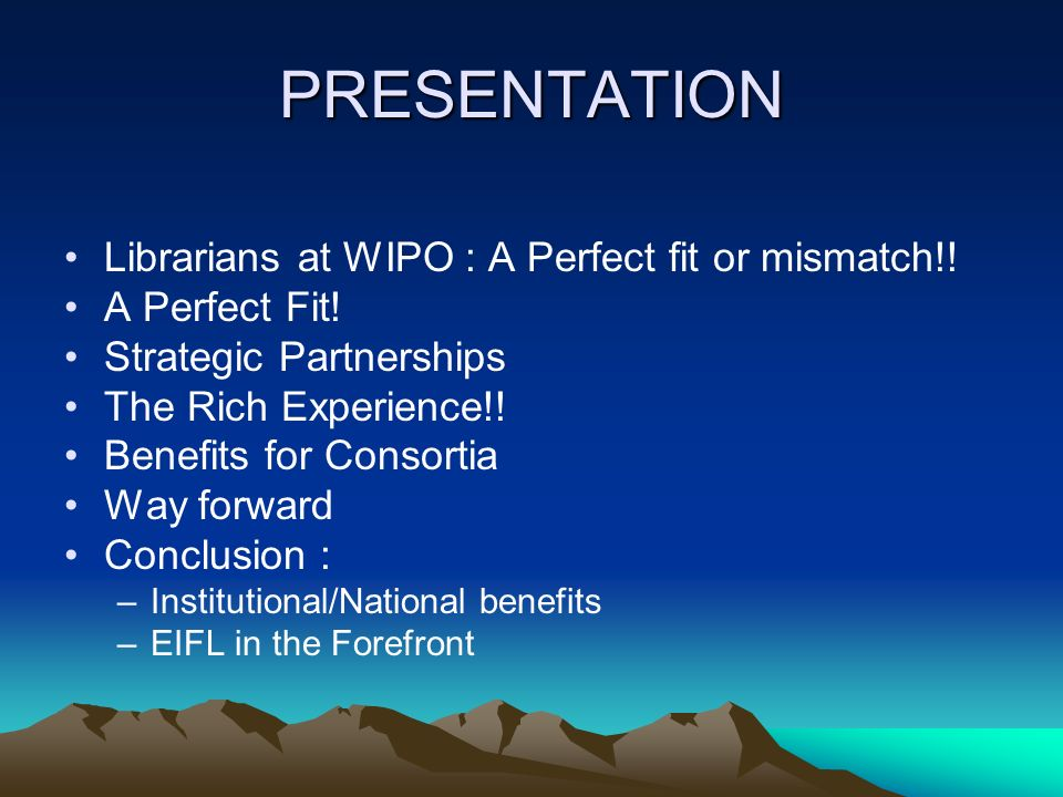 PRESENTATION Librarians at WIPO : A Perfect fit or mismatch!.