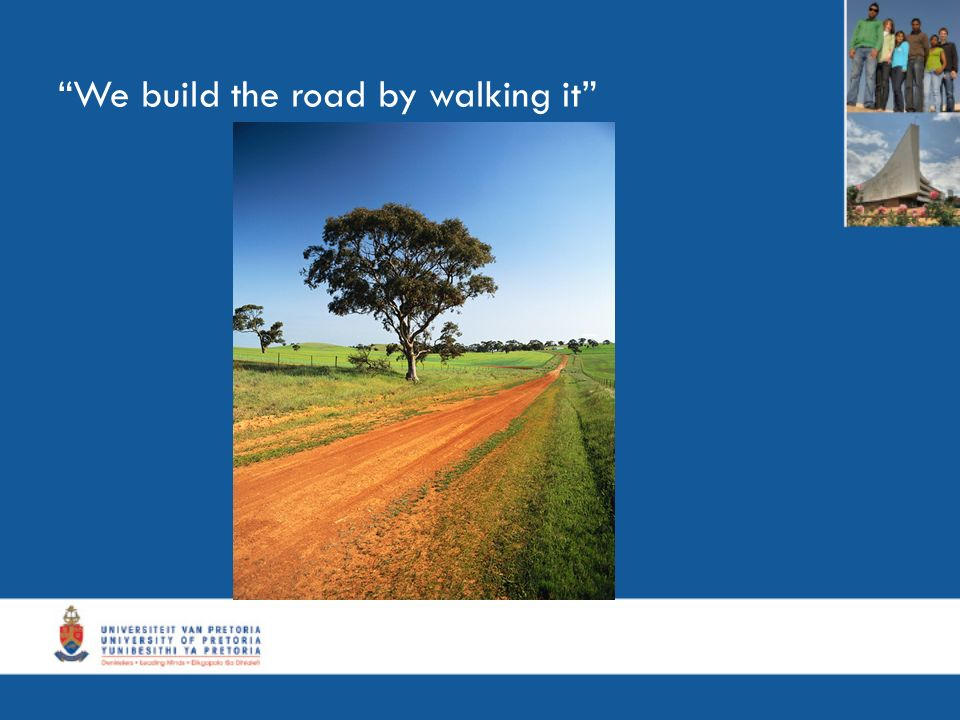 We build the road by walking it
